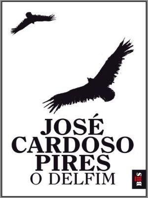 O Delfim de José Cardoso Pires - breve análise